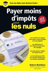 Robert Matthieu - Payer moins d'impôt pour les nuls.