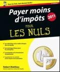 Robert Matthieu - Payer moins d'impôts pour les nuls.