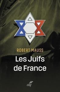 Robert Mauss - Les Juifs de France.