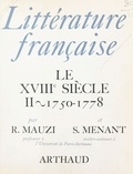 Robert Mauzi et  Menant - Littérature française...  Tome  10 - Le  XVIII siècle1750-1778....