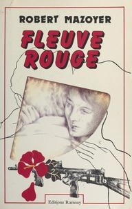 Robert Mazoyer - Fleuve rouge.