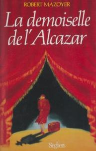 Robert Mazoyer - La Demoiselle de l'Alcazar.