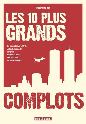 Robert Mc Coy - Les 10 plus grands complots.