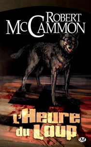 Robert McCammon - L'Heure du loup.