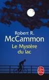 Robert McCammon - Le Mystère du lac.