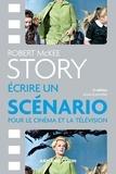 Robert McKee - Story - Ecrire un scénario pour le cinéma et la télévision.