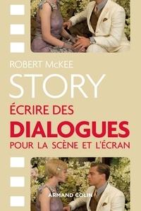 Story- Ecrire des dialogues pour la scène et l'écran - Robert McKee |