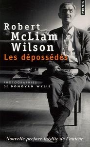Robert McLiam Wilson et Donovan Wylie - Les dépossédés.