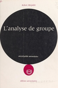 Robert Meigniez - L'analyse de groupe - Regards existentiels.