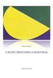 Robert Melançon et Mario Merola - L'Avant-printemps à Montréal.