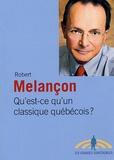 Robert Melançon - Qu'est-ce qu'un classique québécois ?.