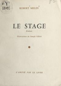 Robert Melin et Joseph Ribas - Le stage.