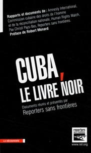 Robert Ménard et  RSF - Cuba, le livre noir.