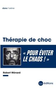 Robert Ménard - Thérapie de choc.