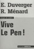 Robert Ménard et Emmanuelle Duverger - Vive Le Pen !.
