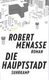 Robert Menasse - Die Hauptstadt.