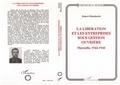 Robert Mencherini - La Libération et les entreprises sous gestion ouvrière - Marseille, 1944-1948.
