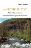 Robert Menquet - La pêche au Toc - Approches, astuces, nouvelles techniques et évolution.