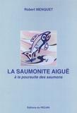 Robert Menquet - La saumonite aiguë - A la poursuite des saumons.