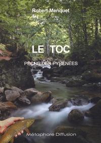 Robert Menquet - Le toc - Pêche des Pyrénées.