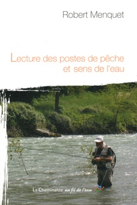 Robert Menquet - Lecture des postes de pêche et sens de l'eau.