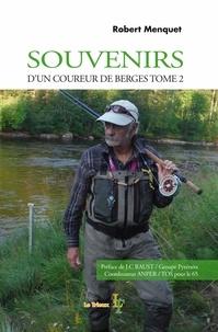 Robert Menquet - Souvenirs d'un coureur de berges - Tome 2.