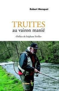 Robert Menquet - Truites au vairon manié.