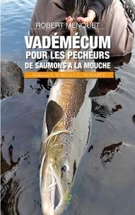 Robert Menquet - Vadémécum pour les pêcheurs de saumons à la mouche.