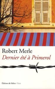 Robert Merle - Dernier été à Primerol.