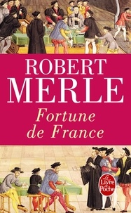 Robert Merle - Fortune de France Tome 1 : .