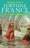 Robert Merle - Fortune de France Tome 10 : Le Lys et la Pourpre.