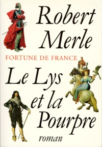 Téléchargements epub du domaine public sur google books Fortune de France Tome 10 (Litterature Francaise) par Robert Merle FB2 9782877063074
