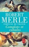 Robert Merle - Fortune de France Tome 12 : Complots et cabales.