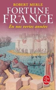 Robert Merle - Fortune de France Tome 2 : En nos vertes années.