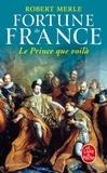 Robert Merle - Fortune de France Tome 4 : Le Prince que voilà.