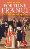 Robert Merle - Fortune de France Tome 7 : La Volte des vertugadins.