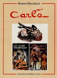 Robert Mérodack - Carlo : recueil de dessins.