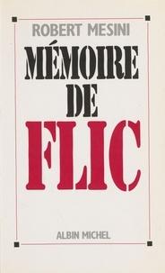 Robert Mesini - Mémoire de flic.