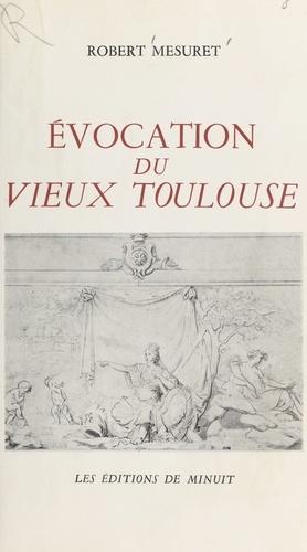 Évocation du vieux Toulouse