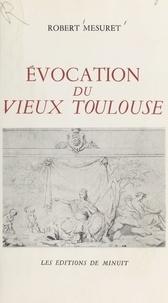 Robert Mesuret - Évocation du vieux Toulouse.