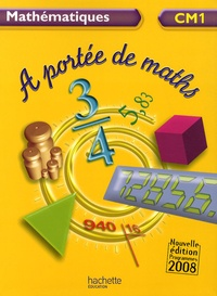 Robert Meunier et Janine Leclec'h-Lucas - Mathématiques CM1 A portée de maths.