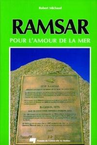 Robert Michaud - Ramsar - Pour l'amour de la mer.
