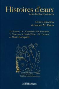 Robert Michel Palem - Histoires d'eaux - Near death experiences.