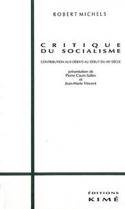 Robert Michels - Critique du socialisme - Contribution aux débats du XXe siécle.