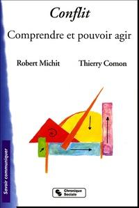 Robert Michit et Thierry Comon - Conflit - Comprendre et pouvoir agir.