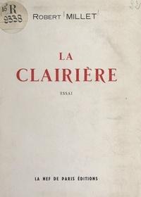 Robert Millet - La clairière.