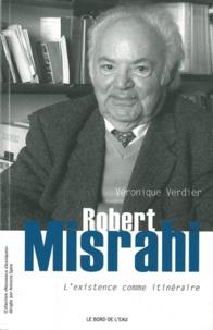 Robert Misrahi et Véronique Verdier - L'existence comme itinéraire.