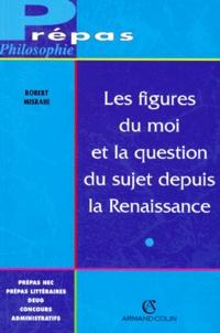 Robert Misrahi - Les figures du moi et la question du sujet depuis la Renaissance.