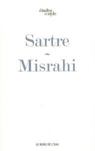Robert Misrahi - Sartre ou le premier chemin de la liberté - L'être et le néant.
