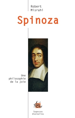 Spinoza. Une philosophie de la joie